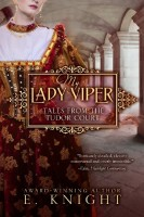 My Lady Viper: Tales from the Tudor Court by E. Knight