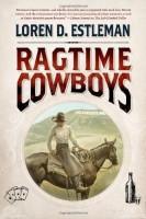 Ragtime Cowboys by Loren D. Estleman