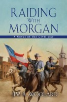 Raiding with Morgan by Jim R. Woolard