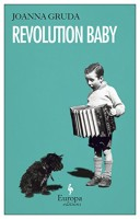 Revolution Baby by Joanna Gruda