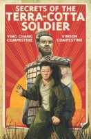 Secrets of the Terra Cotta Soldier by Ying Chang Compestine