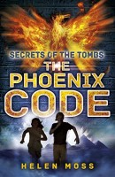 Secrets of the Tombs 1: The Phoenix Code by Helen Moss