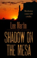 Shadow on the Mesa by Lee Martin