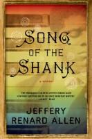 Song of the Shank by Jeffery Renard Allen