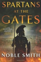 Spartans at the Gate by Noble Smith