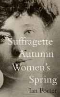 Suffragette Autumn Women's Spring by Ian Porter