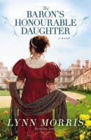 The Baron's Honourable Daughter by Lynn Morris