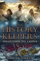 The History Keepers: Nightship to China by Damian Dibben