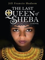 The Last Queen of Sheba by Jill Francis Hudson