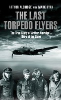 The Last Torpedo Flyers by Mark Ryan