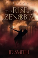 The Rise of Zenobia (Overlord, #1) by J.D. Smith