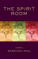 The Spirit Room by Marschel Paul