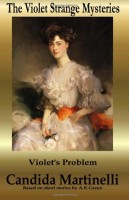 The Violet Strange Mysteries: Violet's Problem by Candida Martnelli