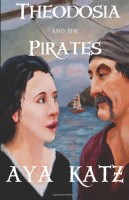 Theodosia and the Pirates: The Battle Against Britain by Aya Katz