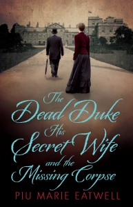 HARDBACK The Dead Duke His Secret Wife and the Missing Corpse by Piu Marie Eatwell (Head of Zeus)
