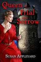 Queen of Trial and Sorrow by Susan Appleyard