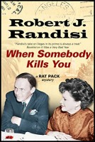 When Somebody Kills You: A Rat Pack Mystery by Robert Randisi
