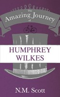 The Amazing Journey of Humphrey Wilkes by N.M. Scott