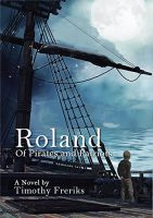 Roland: Of Pirates and Patriots by Timothy Freriks