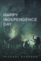 Happy Independence Day by Michael Rupured