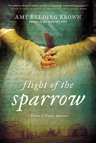 Flight Of The Sparrow A Novel Of Early America Historical Novel