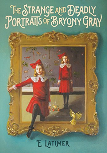 37efe0392be6cf The Strange and Deadly Portraits of Bryony Gray - Historical Novel ...