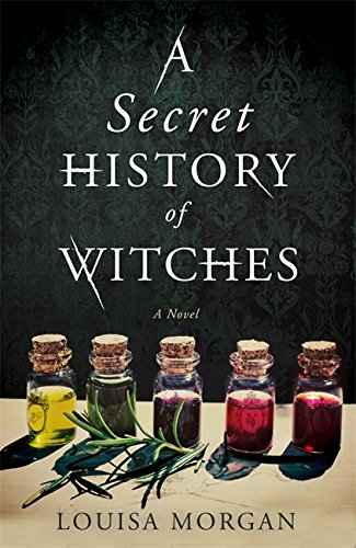 A Secret History Of Witches Historical Novel Society