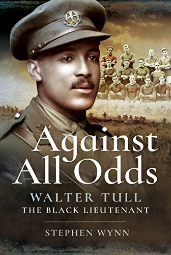 6d94c42a52 Against All Odds  Walter Tull the Black Lieutenant - Historical ...