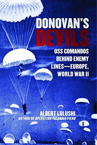 Donovan's Devils: OSS Commandos Behind Enemy Lines