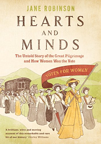 72a2b669222b7 Hearts and Minds: The Untold Story of the Great Pilgimage and How Women Won  the Vote