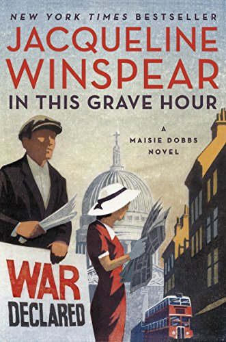In This Grave Hour A Maisie Dobbs Novel Historical Novel Society