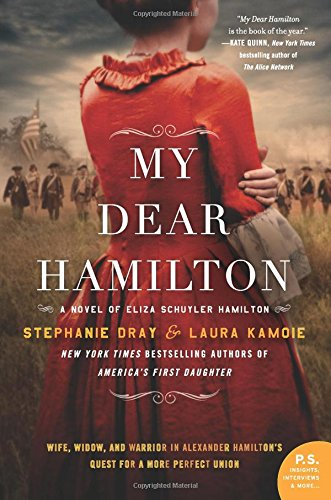 My Dear Hamilton A Novel Of Eliza Schuyler Historical Novel Society