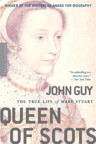 Queen Of Scots The True Life Of Mary Stuart Historical Novel Society