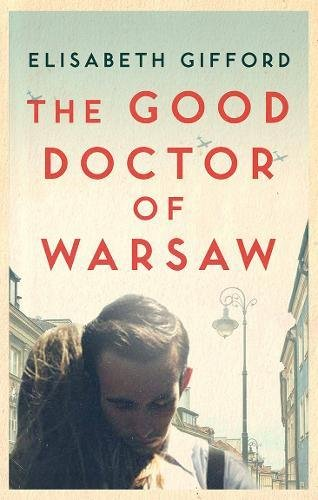The Good Doctor Of Warsaw Historical Novel Society