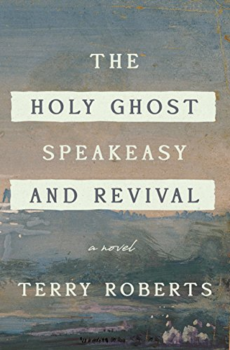 The Holy Ghost Speakeasy And Revival Historical Novel Society