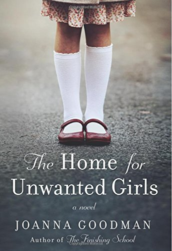 f7bac2ba4b7 The Home for Unwanted Girls - Historical Novel Society