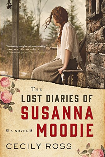 The Lost Diaries Of Susanna Moodie Historical Novel Society