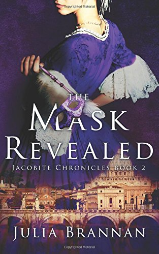 The Mask Revealed The Jacobite Chronicles Book 2 Historical