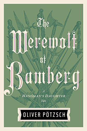 The Werewolf of Bamberg: A Hangman's Daughter Tale