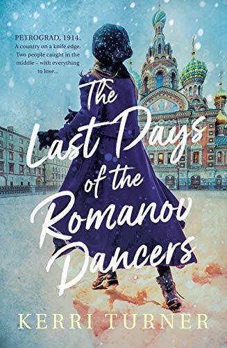 039c0dfe02 The Last Days of the Romanov Dancers - Historical Novel Society