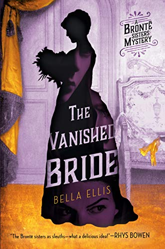 The Vanished Bride (A Brontë Sisters Mystery) - Historical