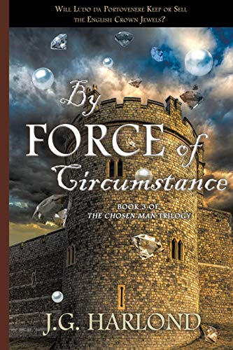 By Force of Circumstance (Chosen Man Trilogy) - Historical